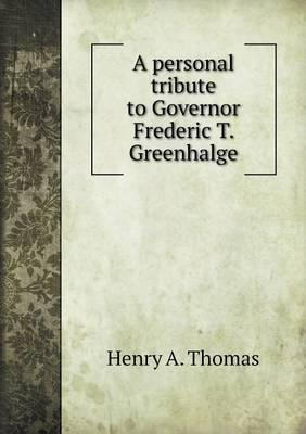 A Personal Tribute to Governor Frederic T. Greenhalge