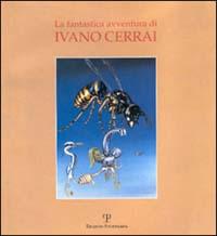 La fantastica avventura di Ivano Cerrai
