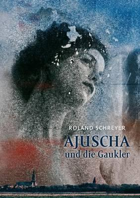 Ajuscha und die Gaukler
