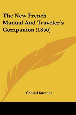 The New French Manual and Traveler's Companion