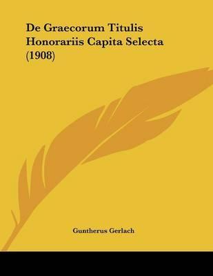 de Graecorum Titulis Honorariis Capita Selecta (1908)