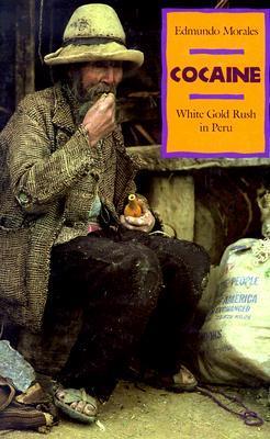 Cocaine White Gold Rush in Peru
