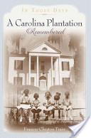 A Carolina Plantation Remembered