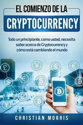 El Comienzo De La Cryptocurrency