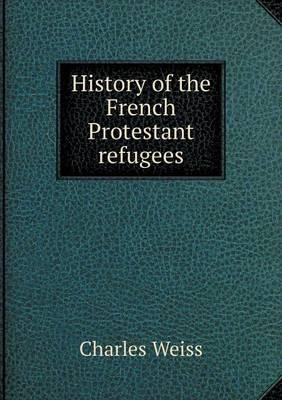 History of the French Protestant Refugees