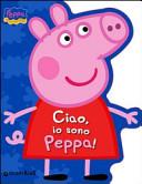 Ciao, io sono Peppa Pig