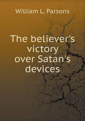The Believer's Victory Over Satan's Devices