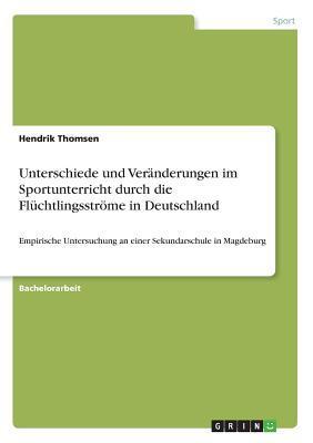 Unterschiede und Veränderungen im Sportunterricht durch die Flüchtlingsströme in Deutschland