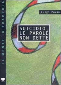 Suicidio, le parole non dette