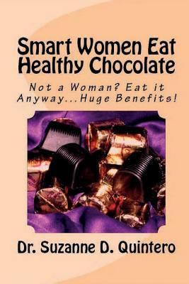 Smart Women Eat Healthy Chocolate