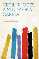 Cecil Rhodes; a Study of a Career