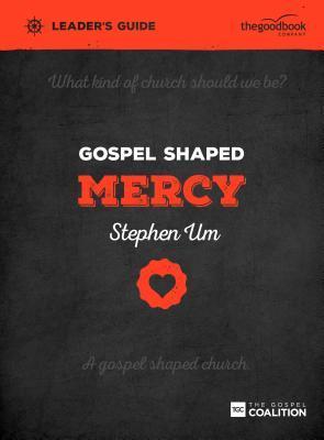 Gospel Shaped Mercy Leader's Guide