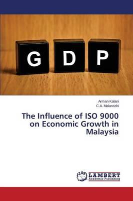 The Influence of ISO 9000 on Economic Growth in Malaysia