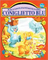 Racconti fantastici del coniglietto blu