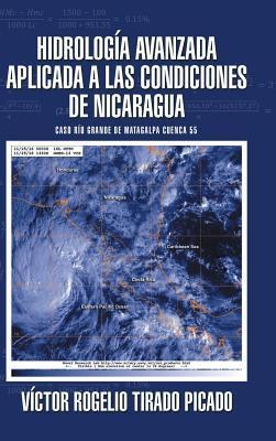 Hidrología Avanzada aplicada a las condiciones de Nicaragua