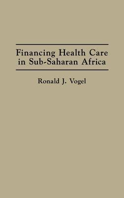 Financing Health Care in Sub-Saharan Africa
