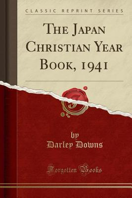 The Japan Christian Year Book, 1941 (Classic Reprint)