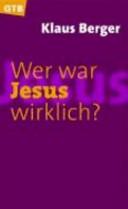Wer war Jesus wirklich?