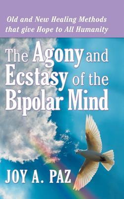 The Agony and Ecstasy of the Bipolar Mind