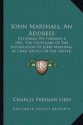 John Marshall, an Address John Marshall, an Address