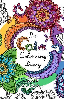 The 2016 Calm Colouring Diary (Week Per Page)