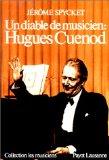 Un Diable de musicien, Hugues Cuénod