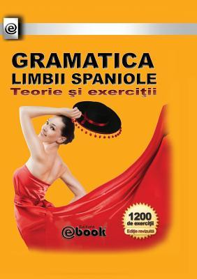 Gramatica limbii spaniole - Teorie si exercitii