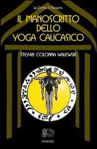 Il manoscritto dello yoga caucasico