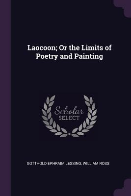 Laocoon; Or the Limits of Poetry and Painting