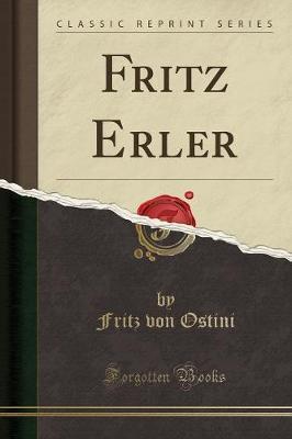 Fritz Erler (Classic Reprint)