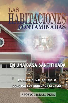 Las Habitaciones Contaminadas/ Contaminated Rooms