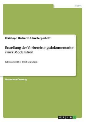 Erstellung der Vorbereitungsdokumentation einer Moderation