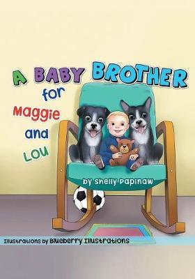 A Baby Brother for Maggie and Lou