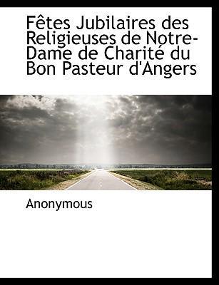 F Tes Jubilaires Des Religieuses de Notre-Dame de Charit Du Bon Pasteur D'Angers