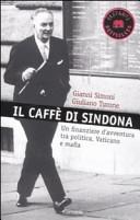 Il caffè di Sindona. Un finanziere d'avventura tra politica, Vaticano e mafia