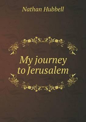 My Journey to Jerusalem