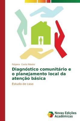 Diagnóstico comunitário e o planejamento local da atenção básica