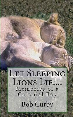 Let Sleeping Lions Lie....