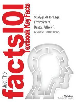 Studyguide for Legal Environment by Beatty, Jeffrey F., ISBN 9781305627543