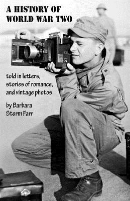 A History of World War Two told in letters, stories of romance, and vintage photos