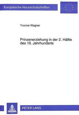 Prinzenerziehung in der 2. Hälfte des 19. Jahrhunderts