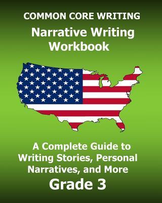 Common Core Writing Narrative Writing Workbook
