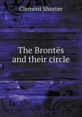The Brontes and Their Circle