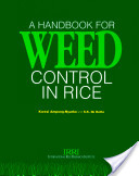 A Handbook for Weed Control in Rice