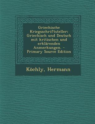 Griechische Kriegsschriftsteller; Griechisch Und Deutsch Mit Kritischen Und Erklarenden Anmerkungen.