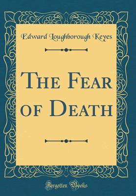 The Fear of Death (Classic Reprint)