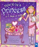 How to Be a Princess...