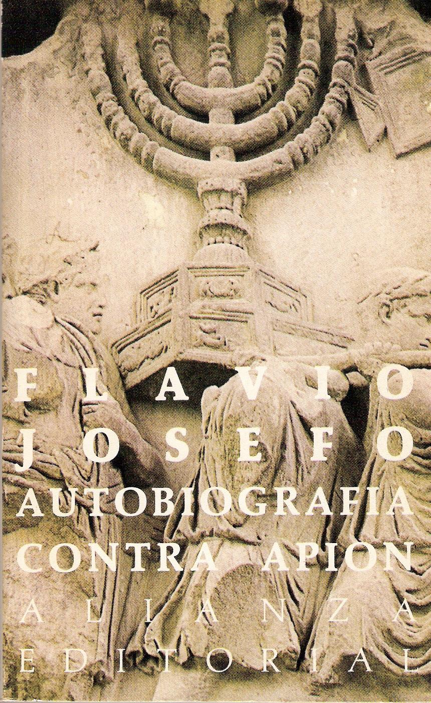 Autobiografía - Sobre la antigüedad de los judíos (Contra apión)