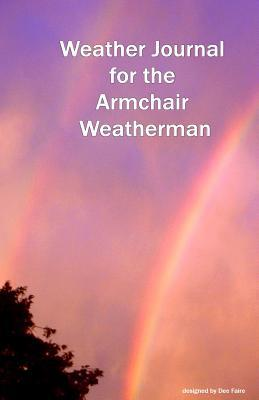 Weather Journal for the Armchair Weatherman
