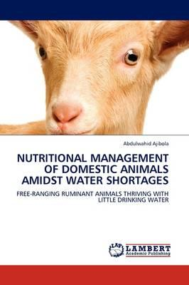 NUTRITIONAL MANAGEMENT OF DOMESTIC ANIMALS AMIDST WATER SHORTAGES